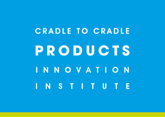 Ellen MacArthur Foundation, Cradle to Cradle Products Innovation Institute Form Collaboration