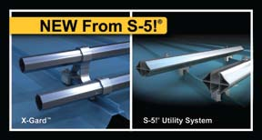 S-5! announced two new products: the X-Gard pipe snow retention system and the S-5! Utility System.